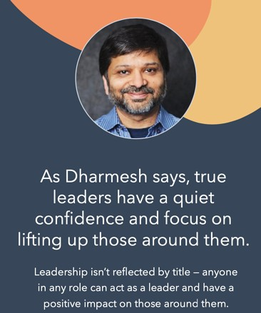 """most important leadership skill quote from Dharmesh Shah that reads """"True leaders have a quiet confidence and focus on lifting up those around them"""""""