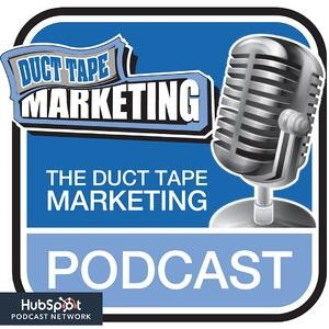 Duct Tape Marketing Podcast   Best Marketing Podcasts
